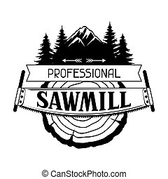 Professional sawmill label with wood stump and saw. Emblem for forestry and lumber industry