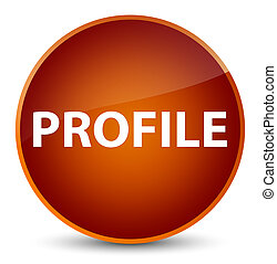 Profile elegant brown round button