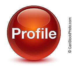 Profile glassy brown round button