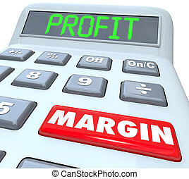 Profit Margin words on a plastic calculator to illustrate adding and figuring net money earned and financial returns for a company or business