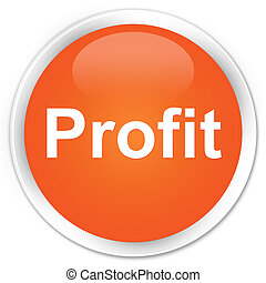 Profit premium orange round button