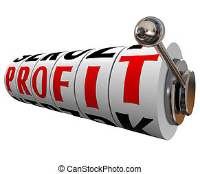 Profit Word Slot Machine Wheels Making Money - Profit word...