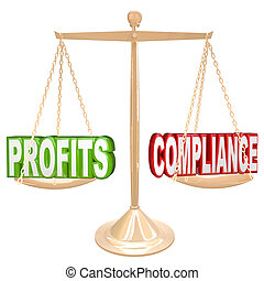 The words Profits and Compliance on a gold balance weighing the value of earning money and following rules and regulations governing commerce and sales