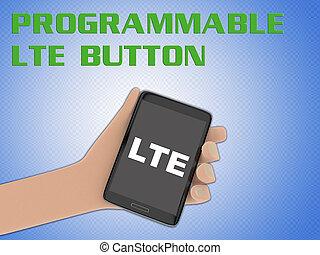 PROGRAMMABLE LTE BUTTON concept - 3D illustration of LTE...