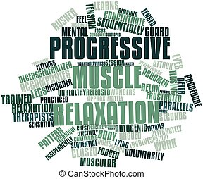 Progressive muscle relaxation - Abstract word cloud for...