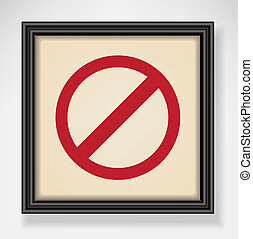 Classic black frame with prohibited symbol