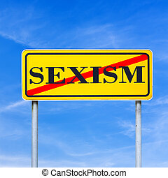 Prohibition of sexism signboard with the word Sexism crossed...