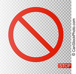 Prohibition road sign. Stop icon. No symbol. Dont do it. ...