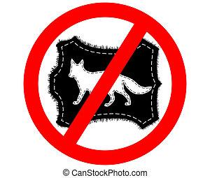 Prohibition sign fox fur