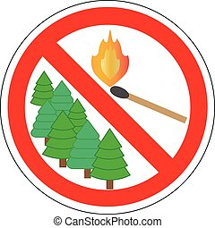 prohibitory sign of light matches in forest