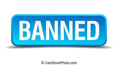 proibito, blu, 3d, realistico, quadrato, isolato, bottone