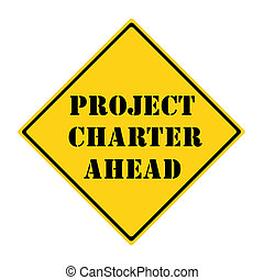 Project Charter Ahead Sign