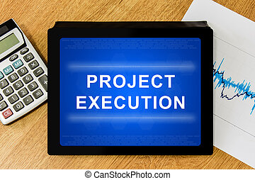 project execution word on digital tablet