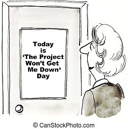 Project Won't Get Me Down - Cartoon of businesswoman looking...