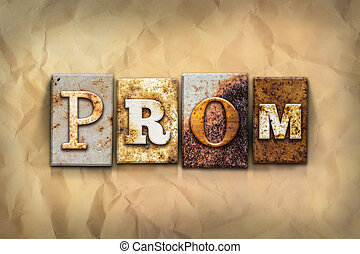 """Prom Concept Rusted Metal Type - The word """"PROM"""" written in..."""