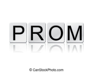 Prom Isolated Tiled Letters Concept and Theme