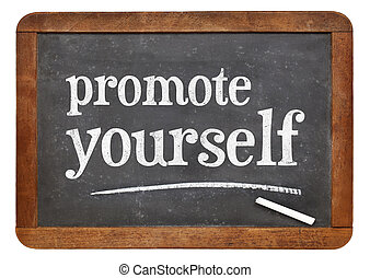 promote yourself - white chalk text on a vintage slate blackboard