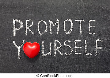 promote yourself phrase handwritten on chalkboard with heart symbol instead of O