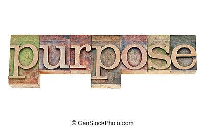 propósito, palavra, em, letterpress, madeira, tipo