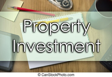 Property Investment -  business concept with text