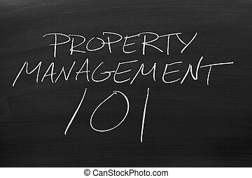 Property Management 101 On A Blackboard - The words...