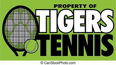 tigers tennis - property of tigers tennis team design with...