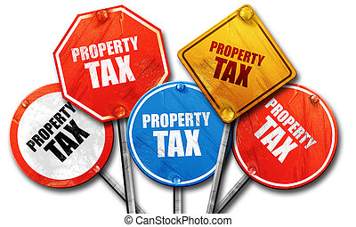 property tax, 3D rendering, rough street sign collection