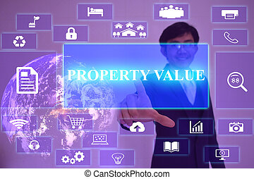PROPERTY VALUE concept  presented by  businessman touching on  virtual  screen ,image element furnished by NASA