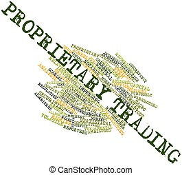 Proprietary trading - Abstract word cloud for Proprietary...