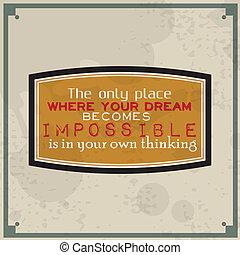 proprio, pensare, diventa, impossibile, tuo, fare un sogno