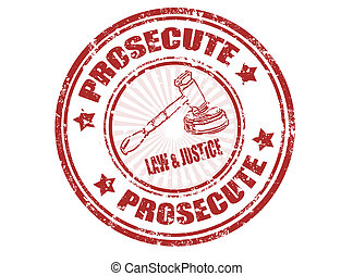 Prosecute stamp - Grunge rubber stamp with word prosecute...