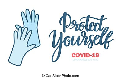 Protect yourself from coronavirus. Sticker for social media content. Vector hand drawn illustration design Covid-19. Medical gloves and calligraphy lettering phrase on white background