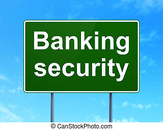 Protection concept: Banking Security on road sign background