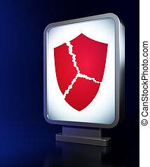 Protection concept: Broken Shield on billboard background