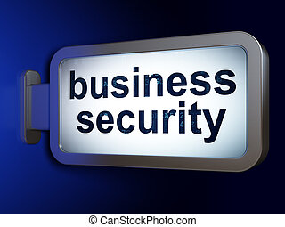 Protection concept: Business Security on billboard background