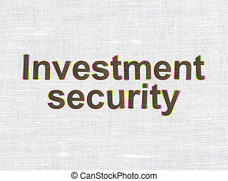 Protection concept: Investment Security on fabric texture background