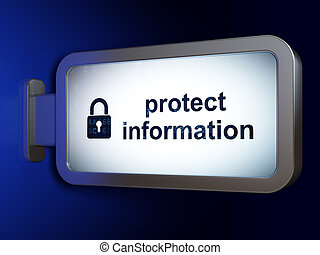 Protection concept: Protect Information and Closed Padlock on billboard background