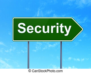 Protection concept: Security on road sign background