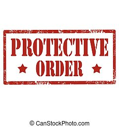 Protective Order-stamp - Grunge rubber stamp with text...