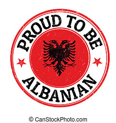 Proud to be albanian stamp - Proud to be albanian grunge ...