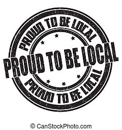 Proud to be local grunge rubber stamp