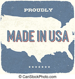 Proudly Made in USA. Vintage Background, Vector, EPS10.