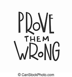 Prove them wrong t-shirt quote lettering. - Prove them wrong...