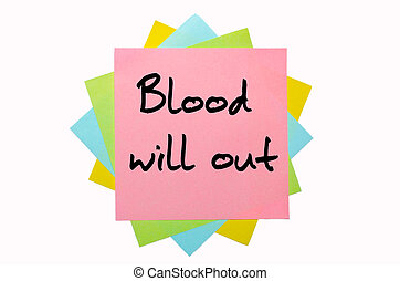 "Proverb ""Blood will out"" written on bunch of sticky notes"