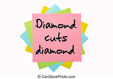 "Proverb ""Diamond cuts diamond"" written on bunch of sticky notes"