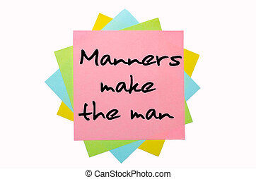 """text """"Manners make the man"""" written by hand font on bunch of colored sticky notes"""