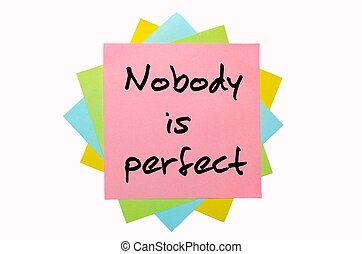 """Proverb """" Nobody is perfect """" written on bunch of sticky notes"""