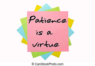 """Proverb """"Patience is a virtue"""" written on bunch of sticky notes"""