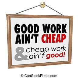 proverbe, bon service, travail, bon marché, signe, ain't, ...