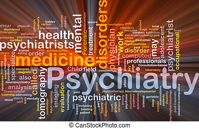 Background concept wordcloud illustration of psychiatry glowing light